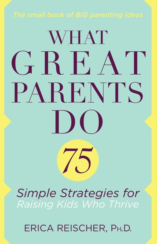 "*""What Great Parents Do: 75 Simple Strategies for Raising Kids Who Thrive"" (TarcherPerigree) *"