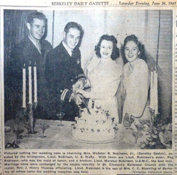 Berkeley Historical SocietyWartime weddings involving military personnel were a familiar Berkeley sight during World War II. Here, the June 26, 1943 Berkeley Gazette showed the wedding party of Webster R. Robinson and his bride, Dorothy Gaston, both of Berkeley. They were married at St. Clement's Episcopal Church. Robinson, a Navy lieutenant, would apparently serve as engineering officer aboard the submarine USS Gudgeon in the Pacific. The sub disappeared, presumed sunk, on its 12th war patrol in April 1944.