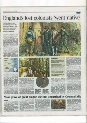 The London Times featured the work of the archaeological discoveries documented by Professor Mark Horton (University of Bristol - England) along with Croatoan Archaeological Society.