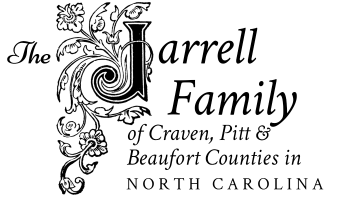 The Jarrell Family of Craven County, Pitt County, and Beaufort County in North Carolina