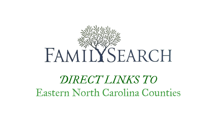 FamilySearch Direct Links to Eastern North Carolina Counties