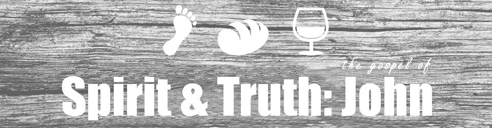 Spirit & Truth: The Gospel of John Archives | East Charlotte