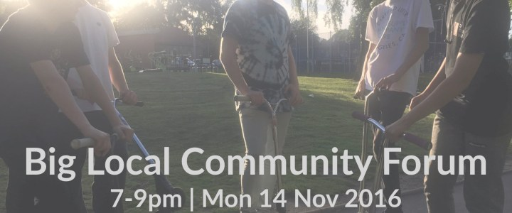 You're invited to our Big Local Community Forum