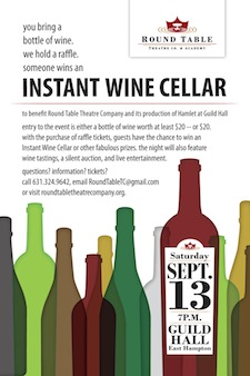 Round Table Theatre Company will host a fundraiser at Guild Hall to help underwrite their November production of HAMLET. The cost of entry is only $20 cash ...  sc 1 st  East End Beacon & Instant Wine Cellar: A FUNdraiser to Bring the Bard to the Drew ...