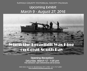 """Opening Reception for """"When the Broadbill was King on Great South Bay"""" at Suffolk County Historical Museum"""
