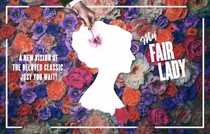 """""""My Fair Lady"""""""