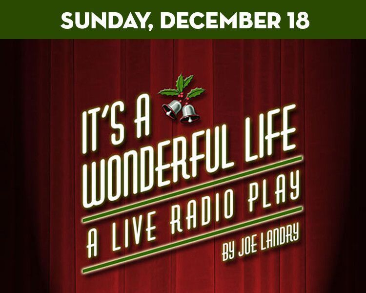 It S A Wonderful Life A Live Radio Play At The Suffolk Theatereast End Beacon