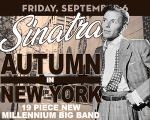 Sinatra's Autumn in New York with the New Millennium Big Band at The Suffolk Theater