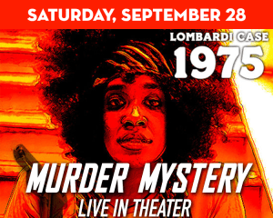 Murder Mystery: The Lombardi Case 1975 at The Suffolk Theater