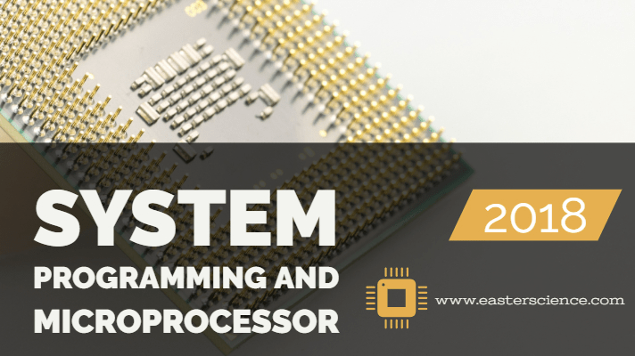 System Programming And Microprocessor 2018 - BSc Computer Science
