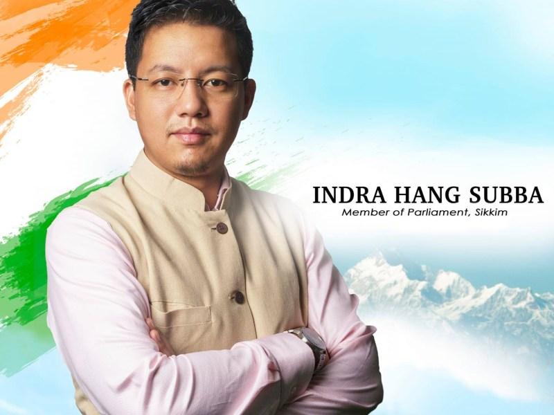 Lok Sabha Member of Parliament from Sikkim Indra Hang Subba