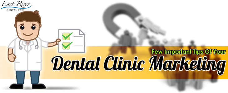 Tips For Marketing A Dental Clinic - Dental Clinic Newmarket - Emergency Dentist - East River Dental Care