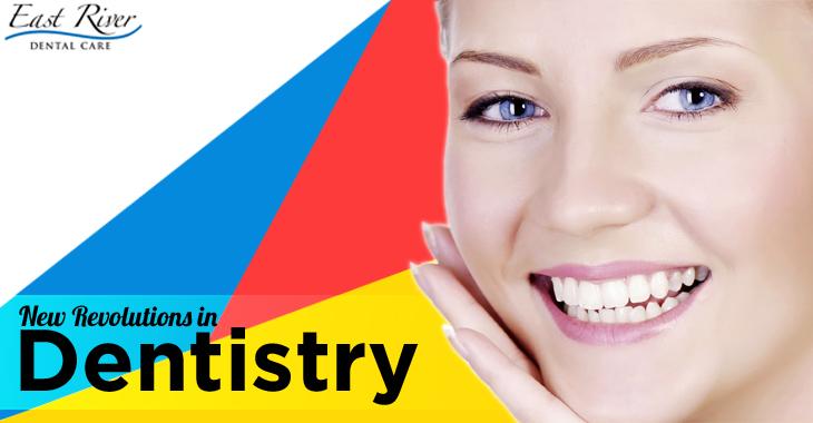 New Revolutions in Dentistry - East River Dental Care - Dentist Newmarket