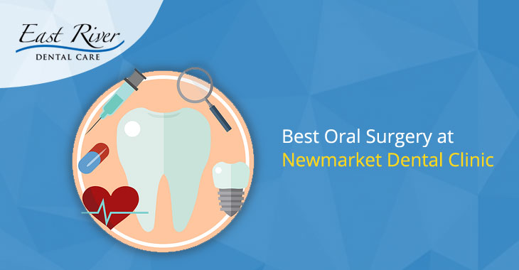 Best Oral Surgery at Newmarket Dental Clinic