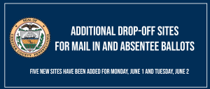 Additional Secure Drop-off Locations for Mail-in and Absentee Ballots