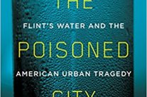 """Review:  Politics, misused power, poverty all play a role in Anna Clark's riveting """"The Poisoned City"""""""