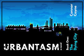 """Review:  Connor Coyne's """"Urbantasm: The Dying City"""" original, dark, magical, and infused with Flint"""