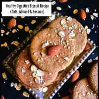 Healthy Digestive Biscuit Recipe (Oats, Almond and Sesame)