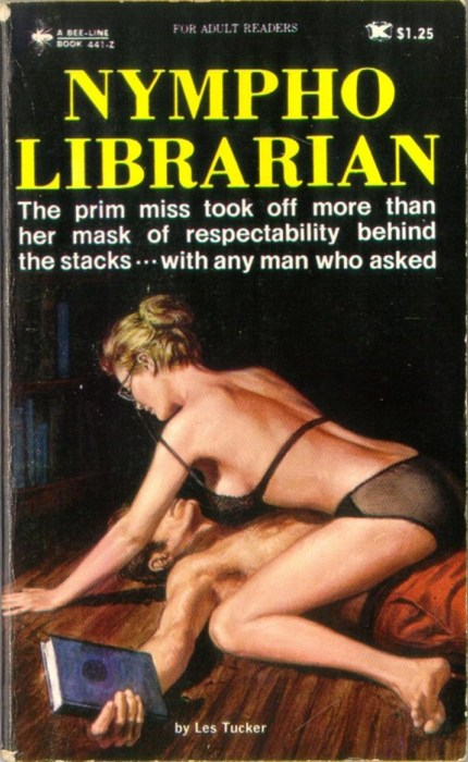 """Nympho Librarian"" by Les Tucker (Jake  Moskovitz) New York: Bee-Line Press, [1970] Cover by Paul Rader"