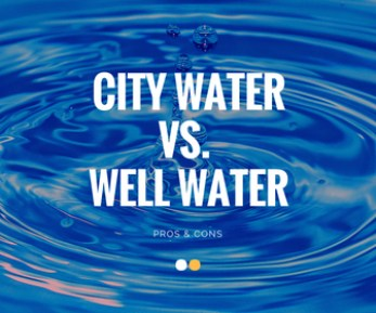 city water vs well water pros and cons