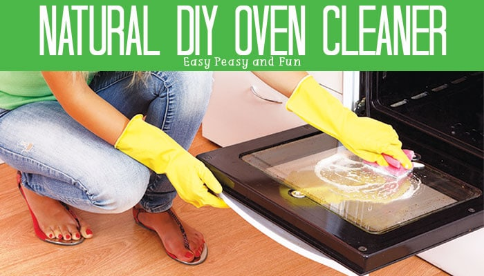 Natural Homemade Oven Cleaner That Works Easy Peasy And Fun