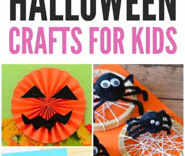 Lots Of Great Halloween Crafts For Kids From Simple Ideas For Toddlers And Preschoolers To
