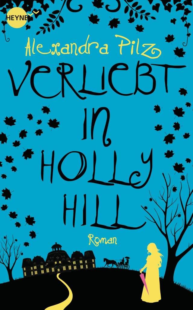 Romance Buch Verliebt in Holly Hill von Alexandra Pilz