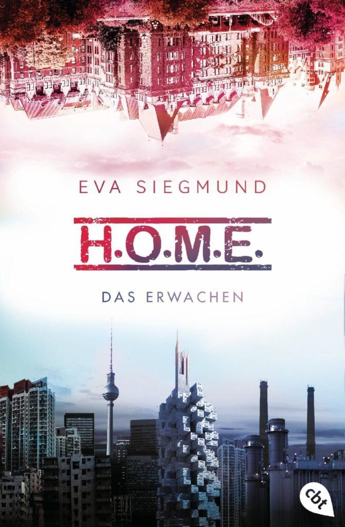 Fantasy Jugend Buch Home 1: Das Erwachen von Eva Siegmund