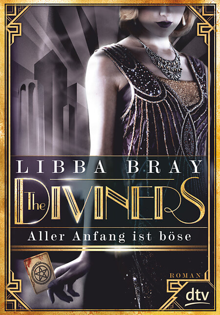 Young Adult Fantasy Buch The Diviners Aller Anfang ist böse von Libba Bray