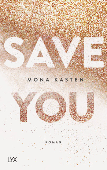 New Adult Buch Save you von Mona Kasten