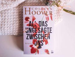 All das ungesagte zwischen uns von Collen Hoover