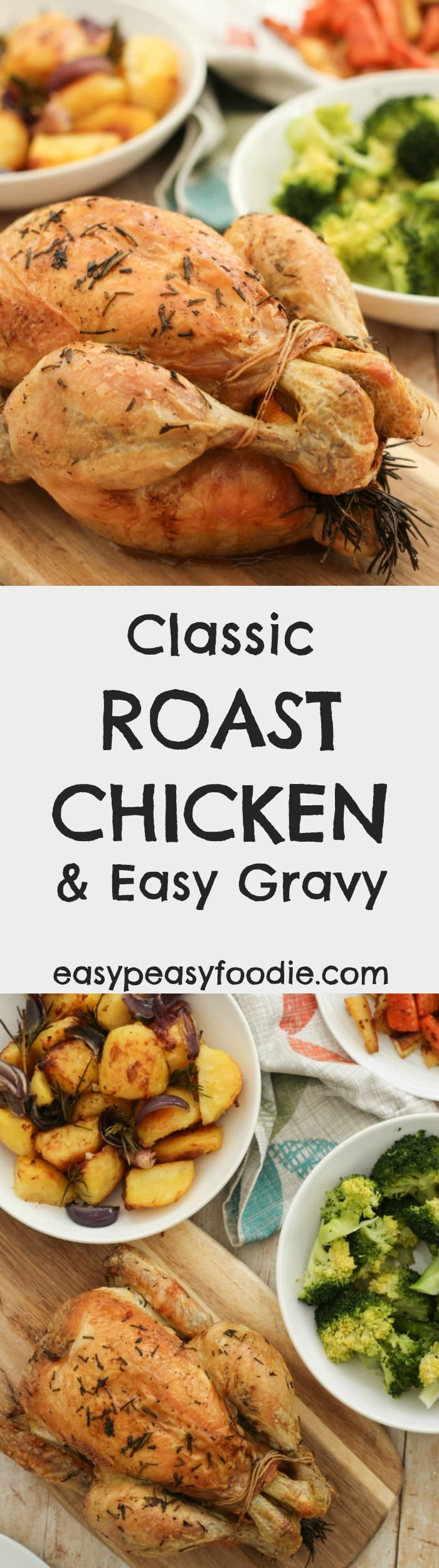 An easy peasy, stress free version of Classic Roast Chicken and Homemade Gravy that anyone can make...and only 10 minutes hands on time! #chicken #roastchicken #chickengravy #gravy #lemon #lemonchicken #rosemary #herbchicken #roast #roastdinners #familydinners #easypeasyfoodie