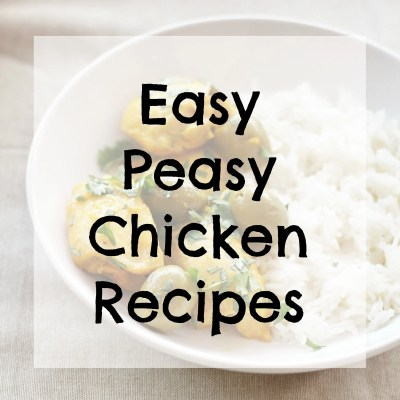 Easy Peasy Chicken Recipes