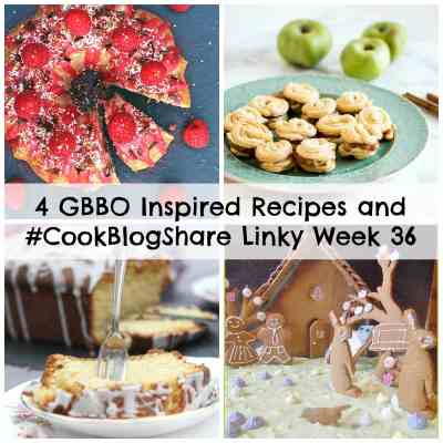 4 GBBO Inspired Recipes and #CookBlogShare Linky Week 36