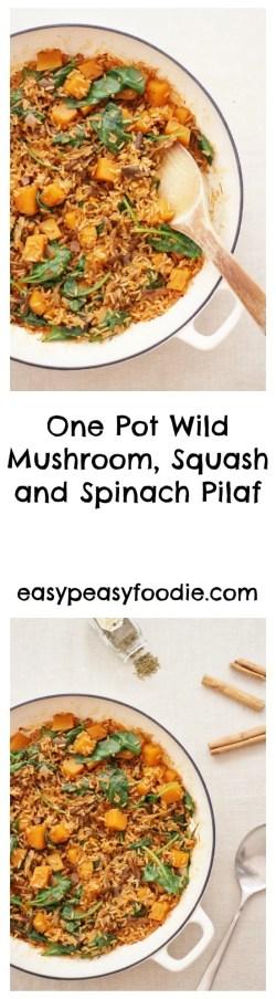 One Pot Wild Mushroom, Squash and Spinach Pilaf