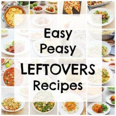 Easy Peasy Leftovers Recipes