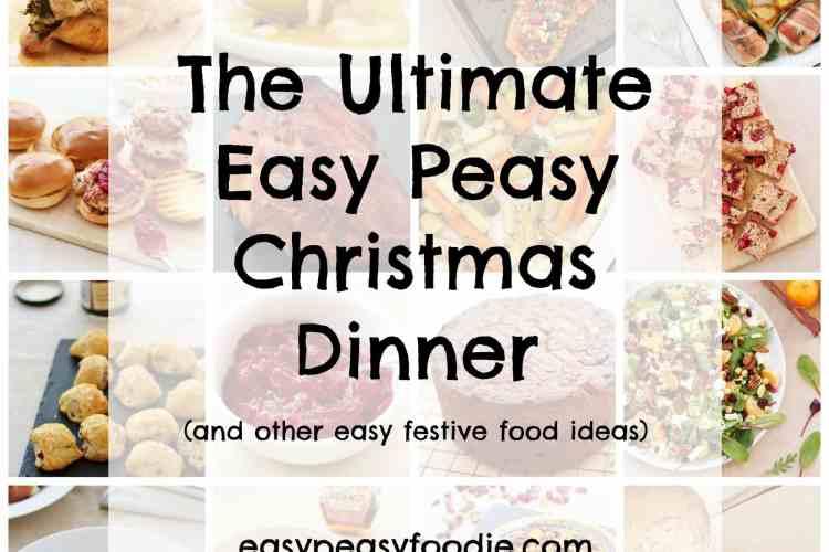 The Ultimate Easy Peasy Christmas Dinner