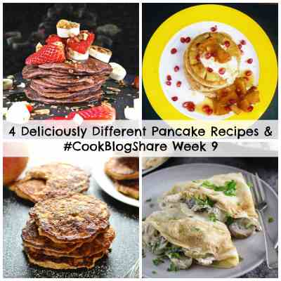 4 Deliciously Different Pancake Recipes and #CookBlogShare Week 9