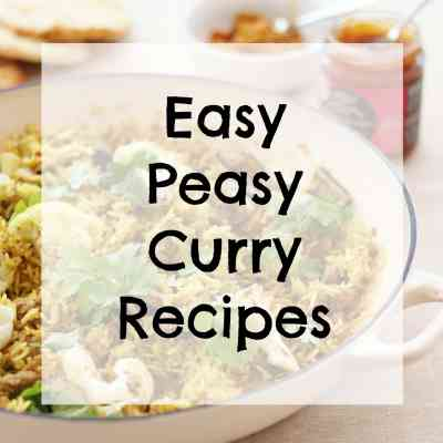 Easy Peasy Curry Recipes