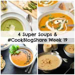 4 Super Soups and #CookBlogShare Week 19