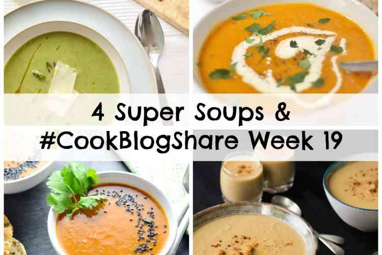 4 Super Soups and #CookBlogShare Week 19