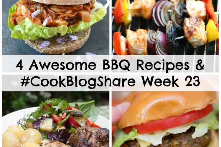4 Awesome BBQ Recipes and #CookBlogShare Week 23