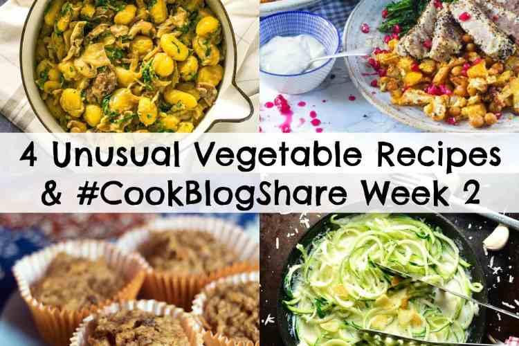 4 Unusual Vegetable Recipes and #CookBlogShare Week 2