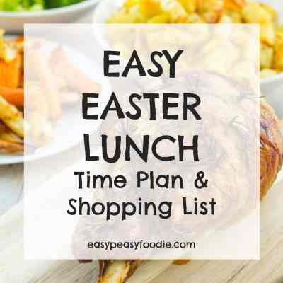 Easy Easter Lunch Time Plan and Shopping List