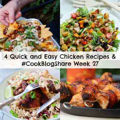 4 Quick and Easy Chicken Recipes and #CookBlogShare Week 27