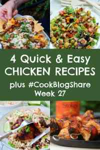 Busy days call for simple recipes the family will love, these 4 Quick and Easy Chicken Recipes are perfect for when time is short, but you still want to eat well. Plus find the linky for #CookBlogShare Week 27. #chicken #chickendinner #winnerwinnerchickendinner #easydinner #quickdinner #kebabs #skewers #jerkchicken #chickensalad #nachos #chickennachos #familydinners #midweekmeals #easypeasyfoodie