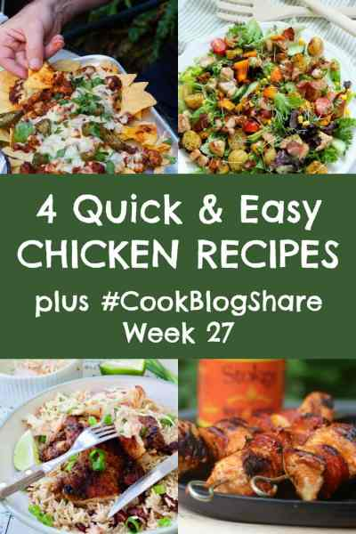 Busy days call for simple recipes the family will love. These 4 Quick and Easy Chicken Recipes are perfect for when time is short, but you still want to eat well. Plus find the linky for #CookBlogShare Week 27. #chicken #chickenrecipes #chickendinner #winnerwinnerchickendinner #easydinner #quickdinner #kebabs #skewers #jerkchicken #chickensalad #nachos #chickennachos #familydinners #midweekmeals #easypeasyfoodie