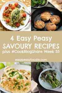 4 Easy Savoury Recipes CookBlogShare Week 35