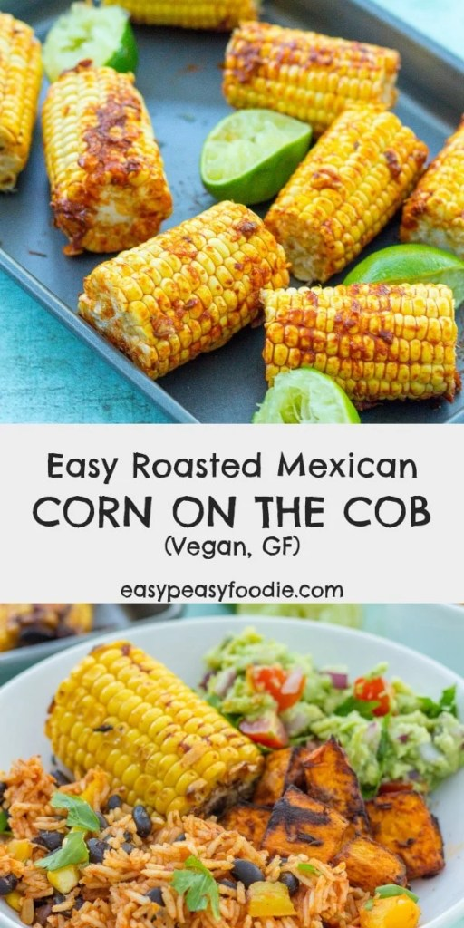 Quick, healthy and delicious, this Easy Roasted Mexican Corn on the Cob is a real crowd pleaser! Serve as a side with all your Mexican favourites. #corn #cornonthecob #sweetcorn #mexicancorn #vegan #vegetarian #veganside #vegetarianside #plantbased #dairyfree #glutenfree #easyrecipe #easyside #easysidedish #mexicanside #mexicansidedish #healthyside #healthysidedish #easypeasyfoodie