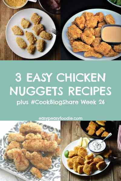 Quick, easy and definitely tasty, these 3 Easy Chicken Nuggets Recipes are perfect for a child-friendly midweek meal. Plus find the linkie for #CookBlogShare Week 26! #chicken #chickennuggets #kidfood #familyfood #childfriendly #midweekmeals #weeknightdinners #easyrecipes #easydinners #easypeasyfoodie